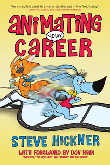 Animating Your Career Book Cover, Steve Hickner